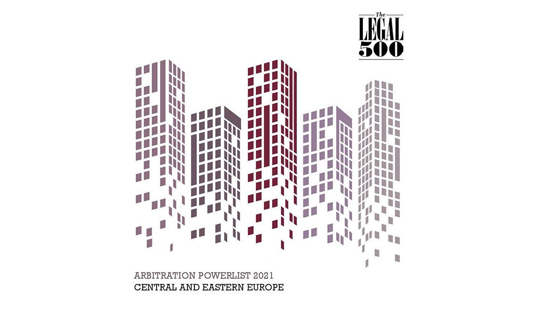 Legal 500 – Arbitration Powerlist 2021 for Central and Eastern Europe